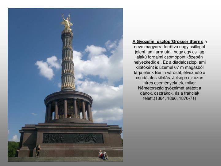A Győzelmi oszlop(Grosser Stern):