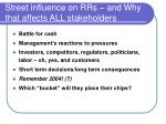 street influence on rrs and why that affects all stakeholders