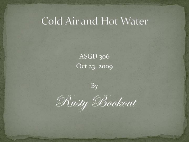 cold air and hot water n.