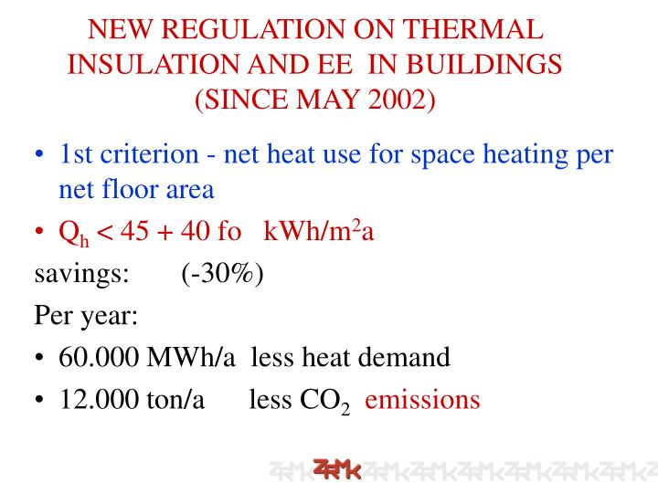 NEW REGULATION ON THERMAL INSULATION AND EE  IN BUILDINGS (SINCE MAY 2002)