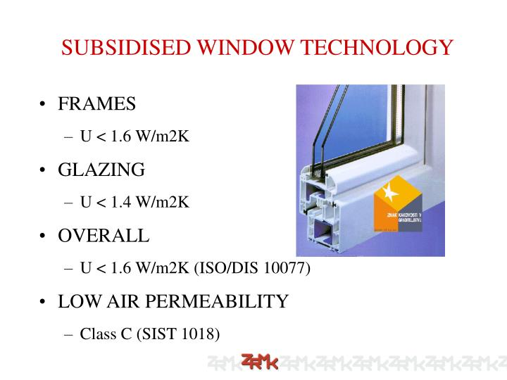 SUBSIDISED WINDOW TECHNOLOGY