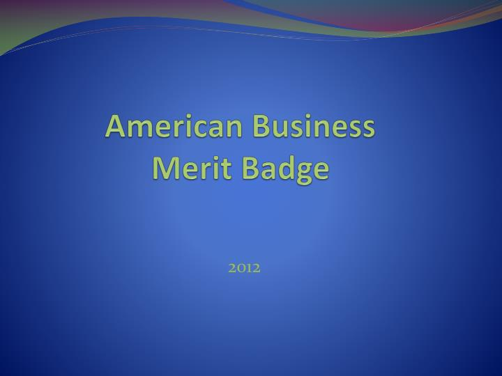 PPT American Business Merit Badge PowerPoint Presentation