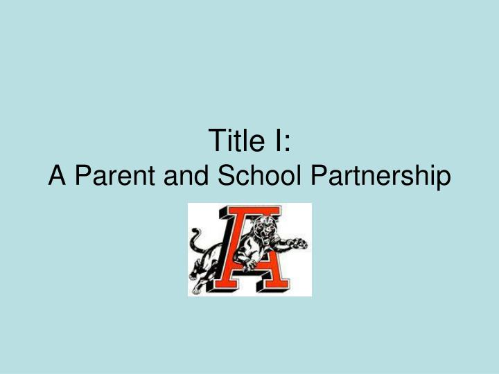 title i a parent and school partnership n.