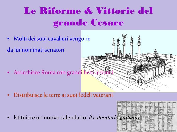 Le Riforme & Vittorie del grande Cesare