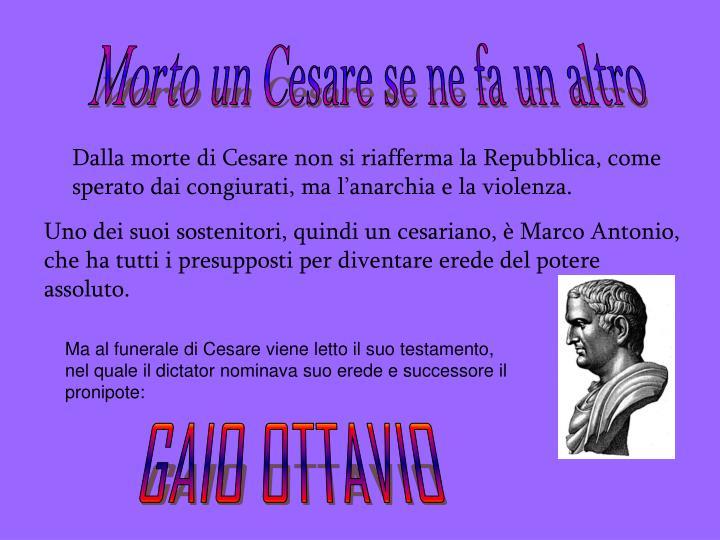 Morto un Cesare se ne fa un altro