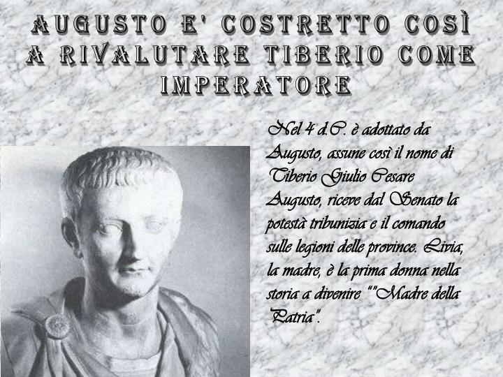 Augusto e' costretto così
