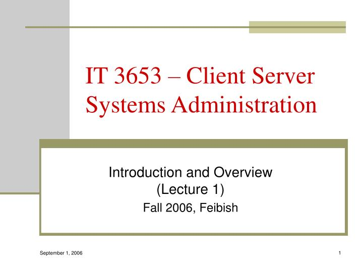 It 3653 client server systems administration