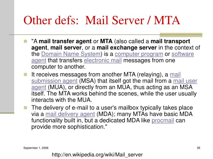 Other defs:  Mail Server / MTA
