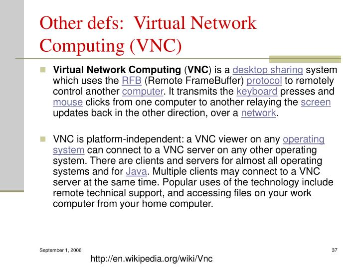 Other defs:  Virtual Network Computing (VNC)