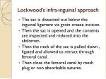 lockwood s infra inguinal approach