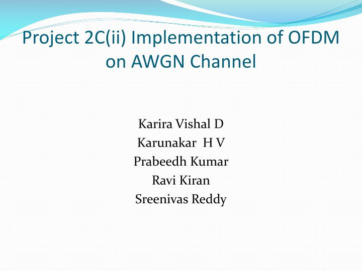 PPT - Project 2C(ii) Implementation of OFDM on AWGN Channel