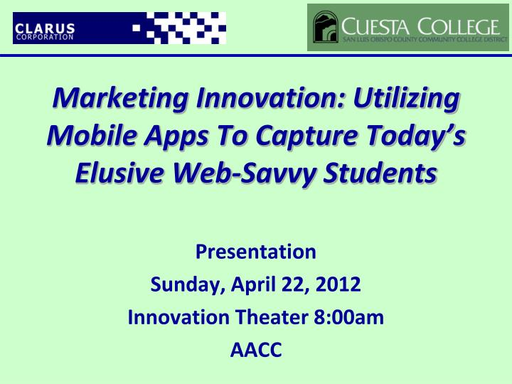 marketing innovation utilizing mobile apps to capture today s elusive web savvy students n.