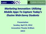 marketing innovation utilizing mobile apps to capture today s elusive web savvy students