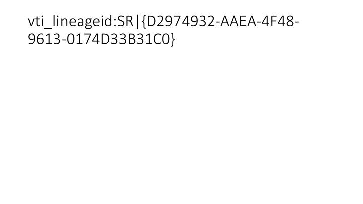 vti_lineageid:SR|{D2974932-AAEA-4F48-9613-0174D33B31C0}