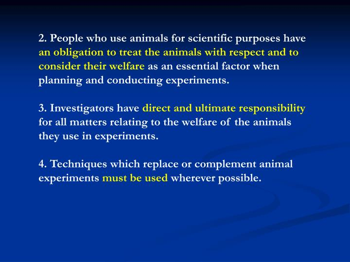 2. People who use animals for scientific purposes have