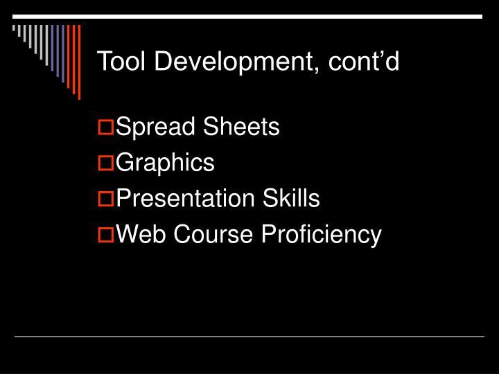 Tool Development, cont'd