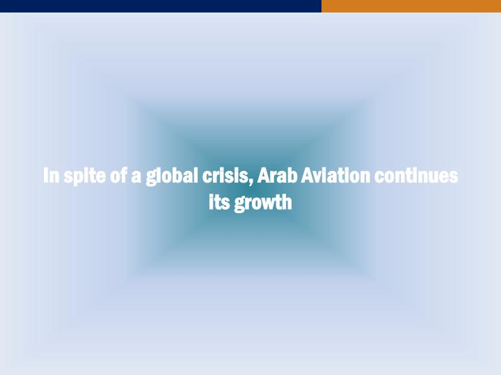 In spite of a global crisis arab aviation continues its growth