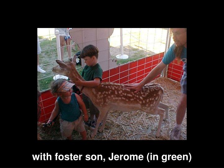 with foster son, Jerome (in green)