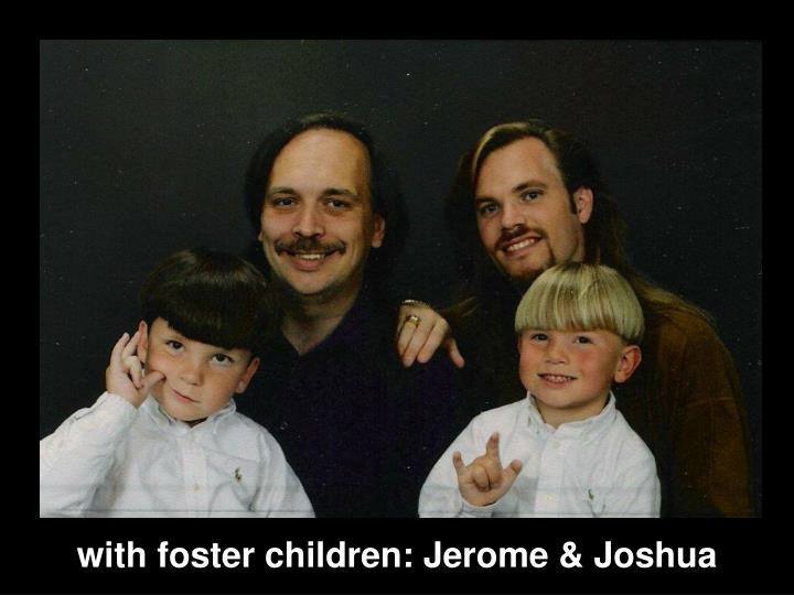 with foster children: Jerome & Joshua