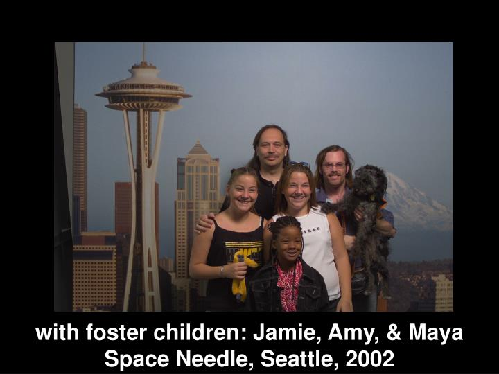 with foster children: Jamie, Amy, & Maya