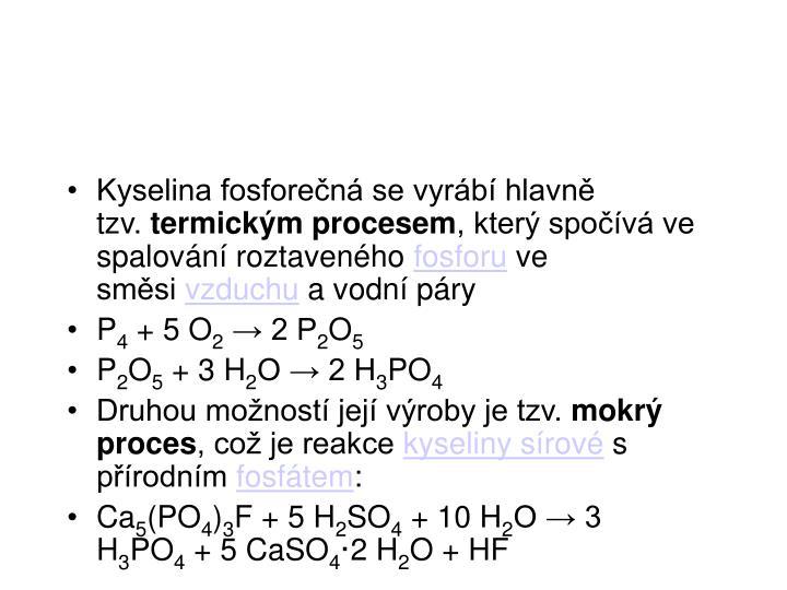 Kyselina fosforečná se vyrábí hlavně tzv.