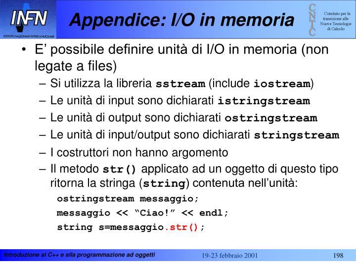 Appendice: I/O in memoria