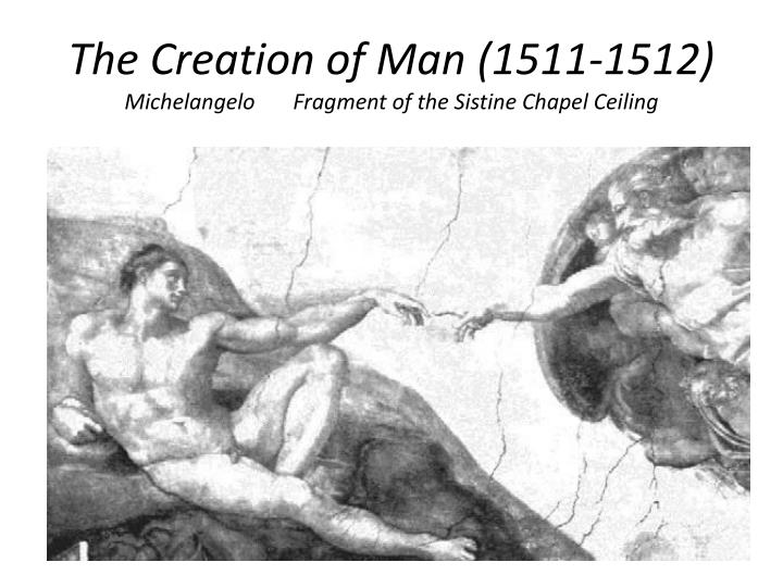 the creation of man Genesis 1 gives us an overview of the creation of everything, including man but man is of such importance in the creation (a point which evolutionists deny), that god uses most of chapter 2 to focus in on additional details on the creation of the humankind.
