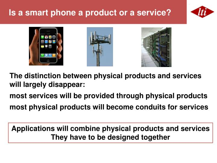 Is a smart phone a product or a service?