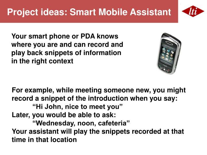 Project ideas: Smart Mobile Assistant