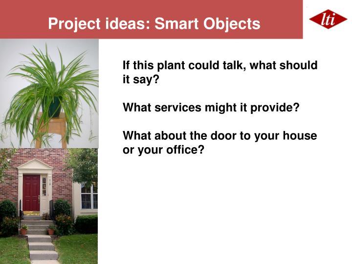 Project ideas: Smart Objects