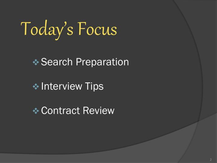 Today s focus