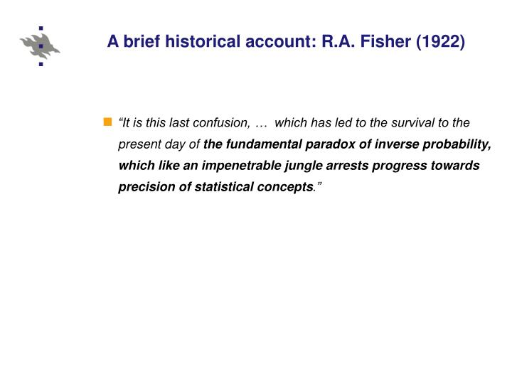 A brief historical account: R.A. Fisher (1922)