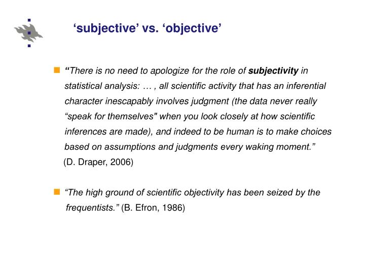 'subjective' vs. 'objective'