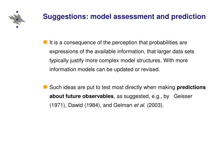 Suggestions: model assessment and prediction