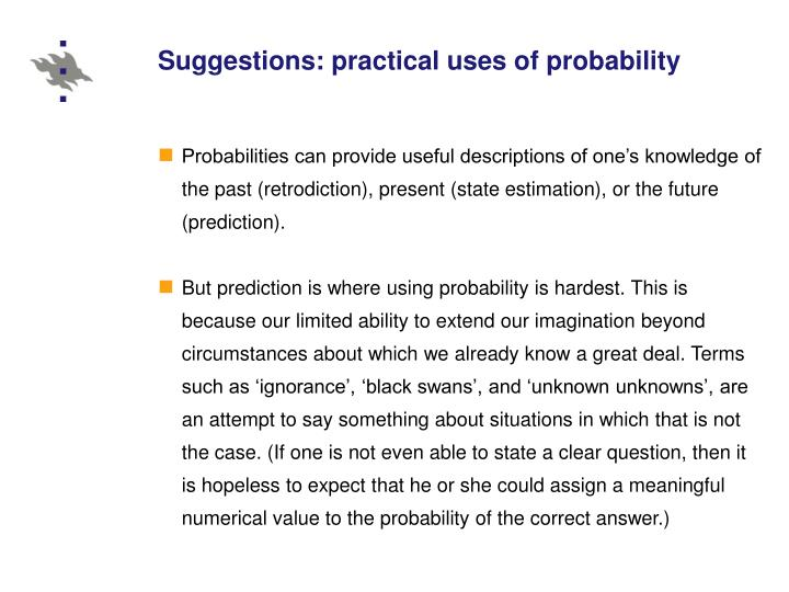 Suggestions: practical uses of probability