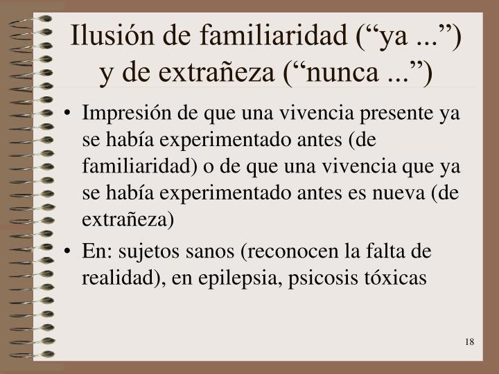 """Ilusión de familiaridad (""""ya ..."""") y de extrañeza (""""nunca ..."""")"""
