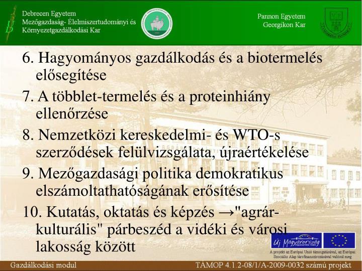 6. Hagyományos gazdálkodás és a biotermelés elősegítése