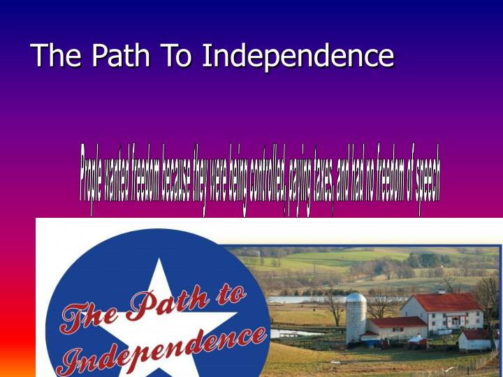 The Path To Independence