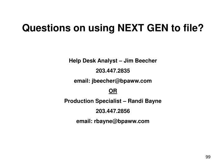Questions on using NEXT GEN to file?