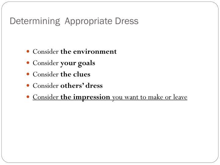 Determining  Appropriate Dress