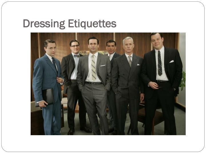 Dressing Etiquettes