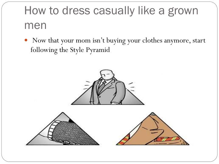 How to dress casually like a grown men