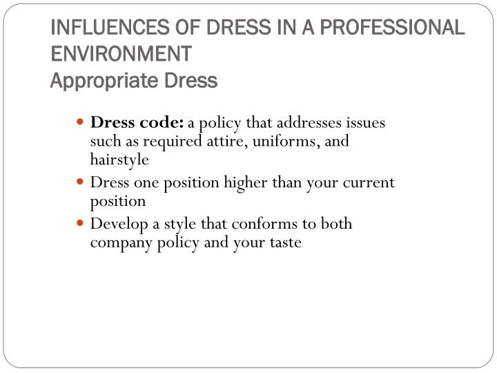 INFLUENCES OF DRESS IN A PROFESSIONAL ENVIRONMENT