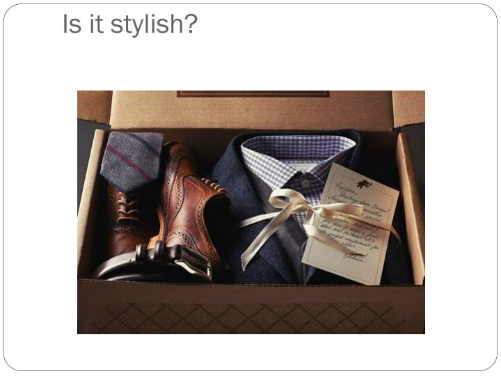 Is it stylish?