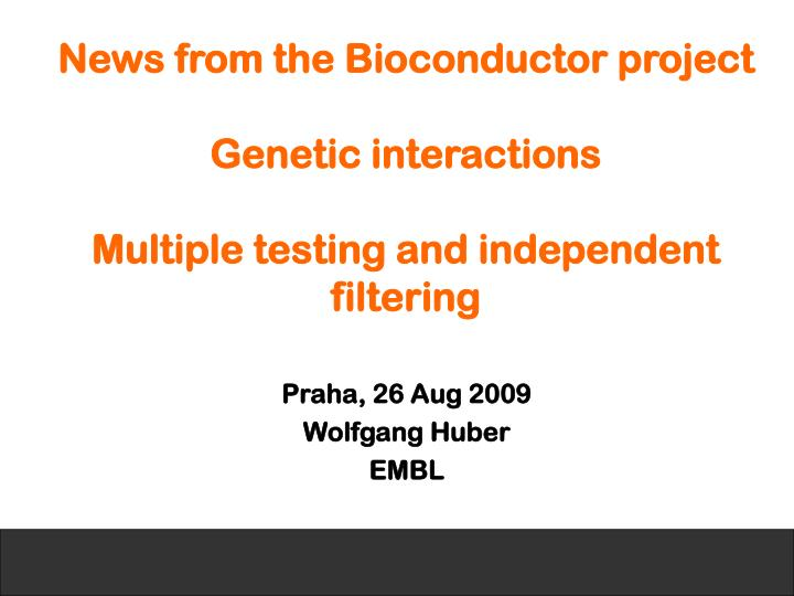 news from the bioconductor project genetic interactions multiple testing and independent filtering n.