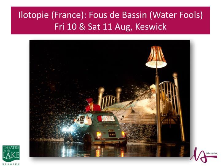Ilotopie (France): Fous de Bassin (Water Fools)