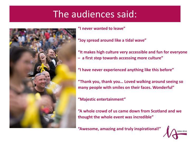 The audiences said