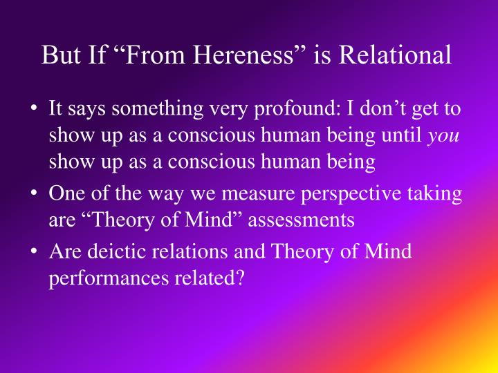 """But If """"From Hereness"""" is Relational"""