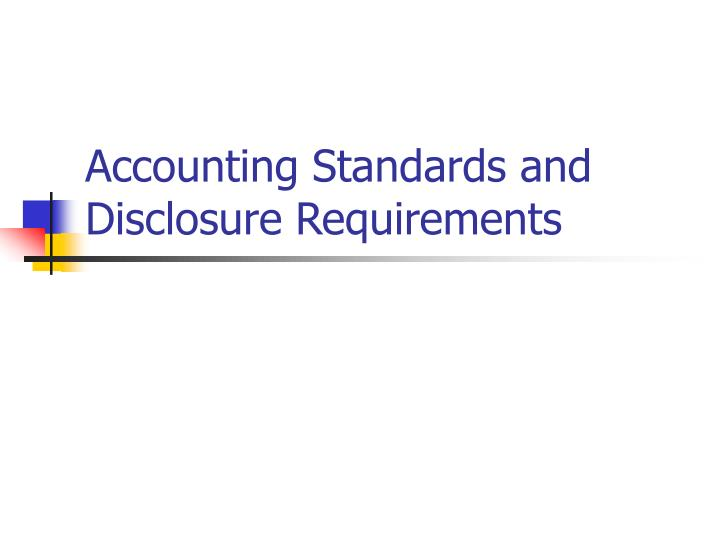 accounting standards and disclosure requirements n.