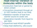 heat internal vibration of molecules within the body